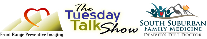 Front Range Preventive Imaging - The Tuesday Talk Show - Denver's Diet Doctor